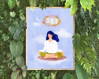Right here-right now Print, Meditation Print, Mindfulness print
