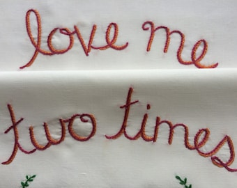 Love Me, Pillowcases, Hand embroidered, Partner gift, OOAK, Upcycled decor, Cozy cabin, Boho bedroom, Love gift