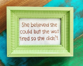 She believed she could - framed hand embroidery