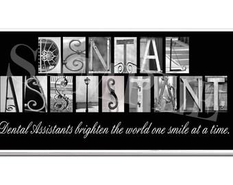 DENTAL ASSISTANT  Inspirational Plaque black & white letter art