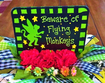 Beware of Flying Monkeys Wizard of Oz Centerpiece