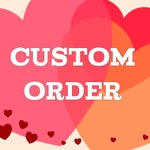 Custom- Linda Only
