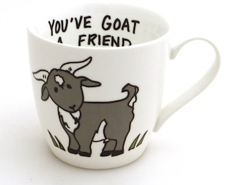Goat mug, You've Goat a Friend, large porcelain 16 oz mug, funny mug, gift for goat lover