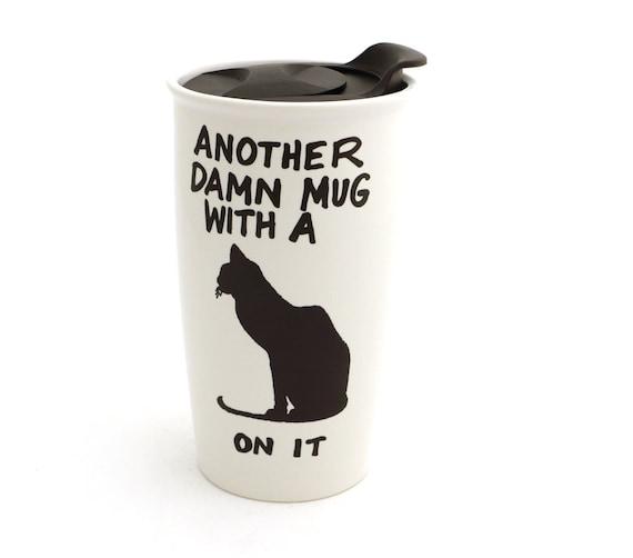 Kubek Podróżny Kot Innym Cholernie Kubek Z Kotem Na Go Etsy