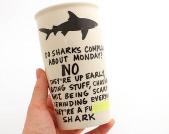 MATURE - shark travel mug - funny gift for him - I hate Mondays - large travel mug - ceramic travel mug - F' ing shark