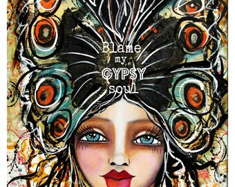 Blame my Gypsy Soul fine art print of a mixed media painting by Lisa Ferrante