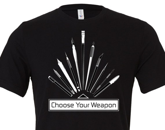 """Choose Your Weapon"" T-shirt"