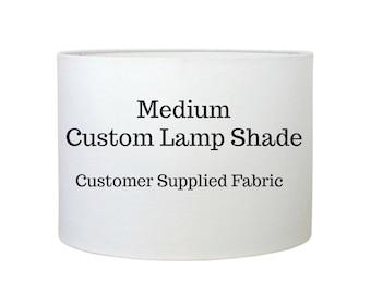 Drum Lampshade - COM - Customer Material - Custom Lamp Shade - Table Lamp Shade - Medium Drum Shade - Made to Order - Custom Lighting