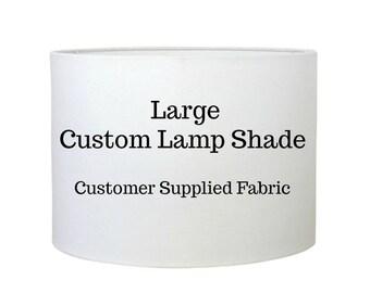 Custom Lamp Shade - Drum Lampshade - Table Lamp Shade - Customer Fabric - Made to Order - Custom Lighting