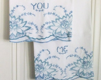 Pair Vintage Pillowcases You and Me Embroidered