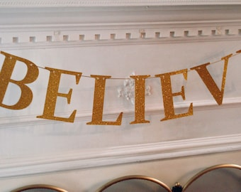 Believe Christmas Banner, Glitter Party Bunting, photo prop, party backdrop, decor sign