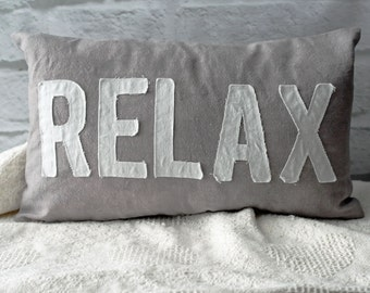 RELAX Pillow Cover or Complete Pillow, Applique Word Pillow, Gray with White Raw Edge Letter, New Home gift, housewarming idea, Shabby decor
