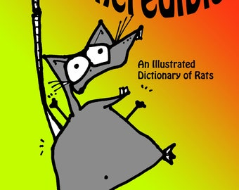 Rats Incredible: An Illustrated Dictionary of Rats by Ryn Gargulinski | Rat Gifts | Rat Lovers | Year of the Rat