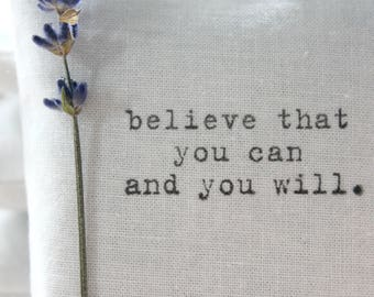 Inspirational Quote Lavender Sachet, believe that you can and you will. Woman Birthday Gift, Encouragement Gift for Her
