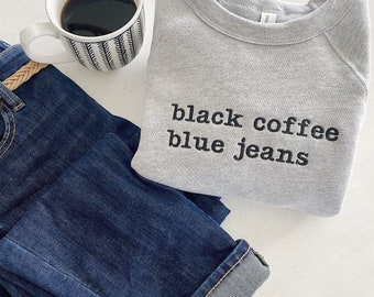Black Coffee Blue Jeans - Favorite Crewneck-Bella + Canvas Cozy Embroidered Sweater