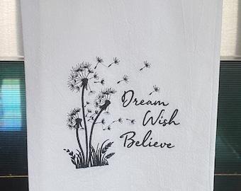 Embroidered Flour Sack Towel - Dandelion Dream Wish Believe - Kitchen Towel - Dish Towel - Floral Home Decor - Encouragement - Sentiment