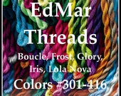EdMar Brazilian Embroidery Threads - All weights available, Boucle, Frost, Glory, Iris, Lola, Nova - Colors 301 - 416, rayon thread