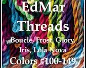 EdMar Brazilian embroidery threads - All sizes available - Boucle, Frost, Glory, Iris, Lola, Nova - Colors 100 - 149, rayon thread