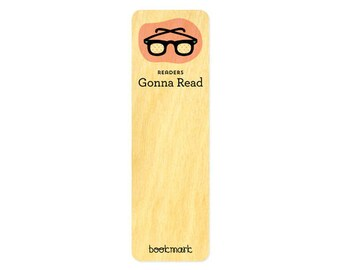 Gonna Read - Real Wood Bookmark - Book Lover - Avid Reader - WM2134