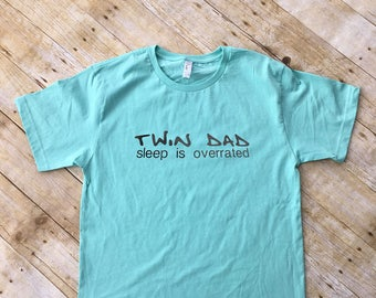 Twin Dad Sleep Is Overrated.  Twin Dad shirt. Father of twins gift. Unisex or Ladies' cut available! Fast shipping!