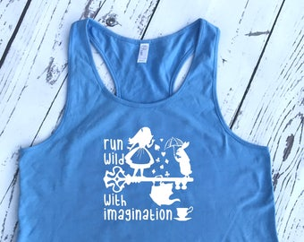 Run Wild with Imagination. Alice Racer back tank. Alice in Wonderland shirt. White Rabbit. We're all mad here. Marathon tank.