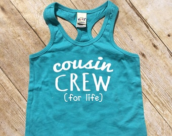 Cousin Crew (for life) tank top. Caribbean Blue Cousin Crew shirts. Cousin Squad. Cousin tribe. Girls, toddler and infant sizes