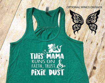 Tinker Bell Tank. This Mama runs on Faith, Trust and Pixie Dust. Peter Pan Tank. Neverland shirt. Wings on back! Marathon Tank.