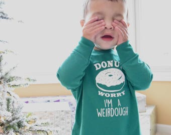 Donut Worry I'm a weirdough Longsleeve shirt Infant,Toddler and youth sizes. Foodie shirt. Donut shirt. Doughnut shirt. Foodie.