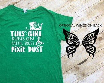 Tinker Bell Shirt. This girl runs on Faith, Trust and Pixie Dust. Fairy shirt. Neverland shirt. Peter Pan shirt. Pixie Dust shirt.