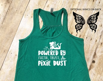 Tinker Bell Tank. Powered by Faith, Trust and Pixie Dust. Tinker Bell Shirt. Neverland shirt. Optional Wings on back! Marathon Tank.