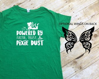 Tinker Bell Shirt. Powered By Faith, Trust and Pixie Dust. Fairy shirt. Neverland shirt. Peter Pan shirt. Pixie Dust shirt.