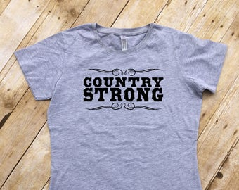 Country Strong. Country Strong shirt. Adult, Youth, Toddler and infant sizes. Country lover gift. Country by choice.