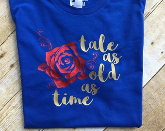Tale as old as time shirt. Unisex and Ladies sizes. Beauty and the Beast shirt. Beauty shirt. Princess shirt. Vacation shirt. Fast shipping!