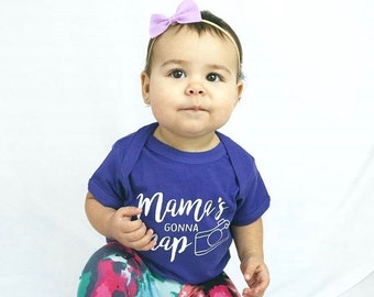 Mama's gonna snap one-piece. Funny baby one-piece. New mom gift. Baby shower gift. Cute baby one-piece. Fast shipping, message for inventory