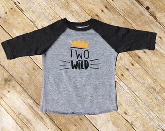 Two Wild. Second Birthday shirt. Wild thing. Wild theme birthday. 3/4 sleeve Raglan. Second Birthday. Fast shipping!