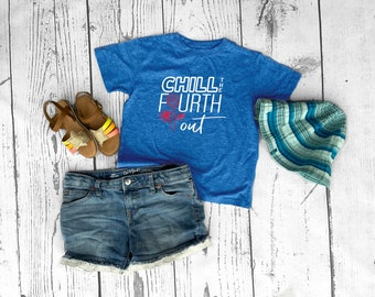 Chill the Fourth out shirt.  Fourth of July shirt.  Family summer shirt  Sizes NB -3XL