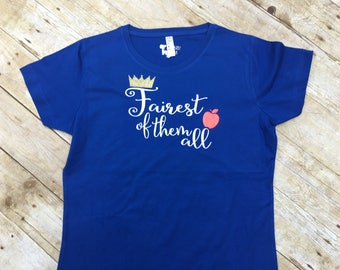 Fairest of Them All Shirt. Snow white shirt. Unisex and Ladies cut available. Short sleeve. Princess shirt. Women's snow white shirt.