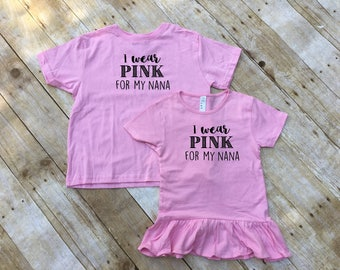I wear Pink For My Nana. Customizable name.  Breast Cancer Clothing. Breast Cancer survivor. Breast Cancer Awareness.