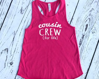 Cousin Crew (for life) tank top. The Origional Cousin Crew shirts. Family Reunion shirt. Family shirt set. Girls and Ladies sizes