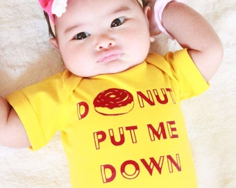 Donut one-piece. Donut Baby. Donut shirt. Donut Put Me Down. Cute baby one-pieces. Fast shipping!  Contact me for inventory!