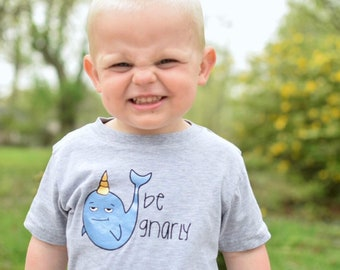 Be Gnarly. Narwhal infant, toddler & youth shirt. Narwhal shirt. Narwhal baby. Unicorn of the sea.