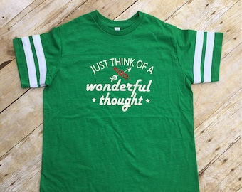 Just think of a wonderful thought football style shirt. Peter Pan shirt infant, toddler & youth sizes.  Lost boys Neverland shirt.