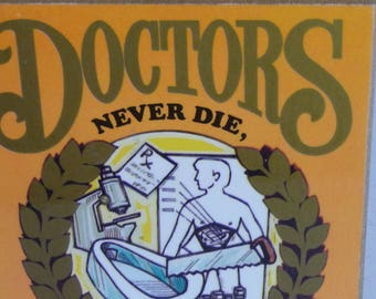 Doctors Never Die They Just Go Out Of Practice, Vintage Plaque, American Greeting, Wood Plaque, Vintage 1982, Funnny Plaque,Unique Gift Idea