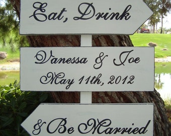 WeDDiNg SiGn - Eat Drink & Be Married - Script Style Lettering - DiReCTioNaL CuSToM Wedding Arrow Signs - 4ft Stake - IVORY