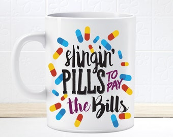 Funny Pharmacist Slingin Pills to Pay the Bills Mug, Pharmacy, Gifts under 20