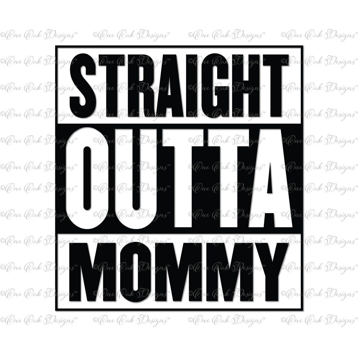 ee7cc1304 Straight Outta Mommy SVG DXF PNG for Cricut Cameo and other | Etsy