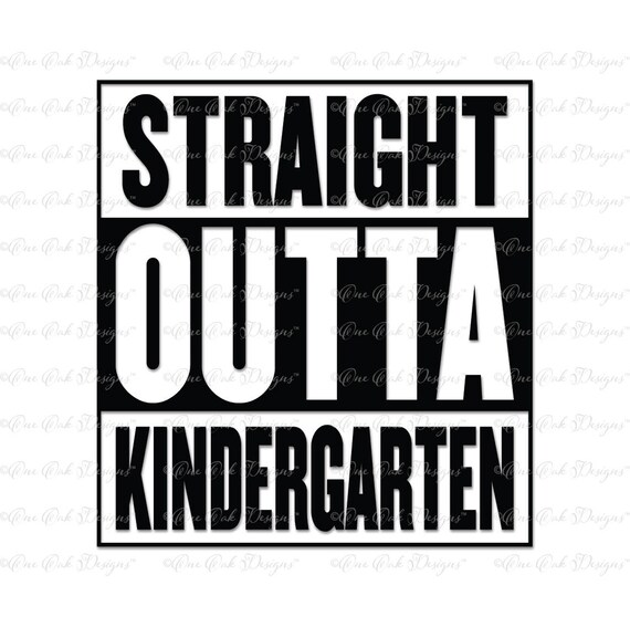 Straight Outta Kindergarten Svg File Vector Dxf Pdf Jpg Png Etsy