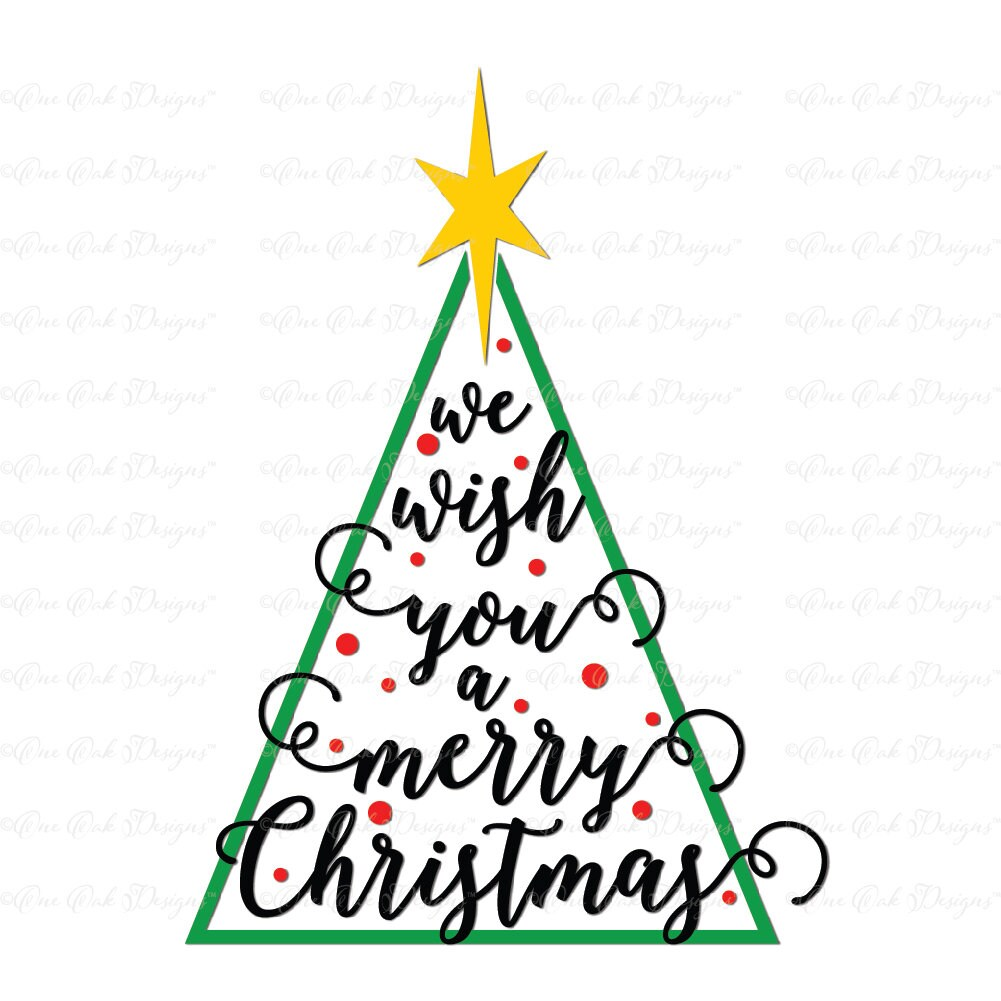 Christmas Tree Merry Christmas: We Wish You A Merry Christmas Tree Cut File SVG DXF PNG