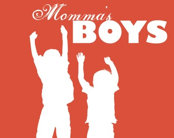 Momma's Boys - Customized Mother's Day or Birthday print