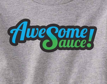 Awesome Sauce! Toddler T-Shirt